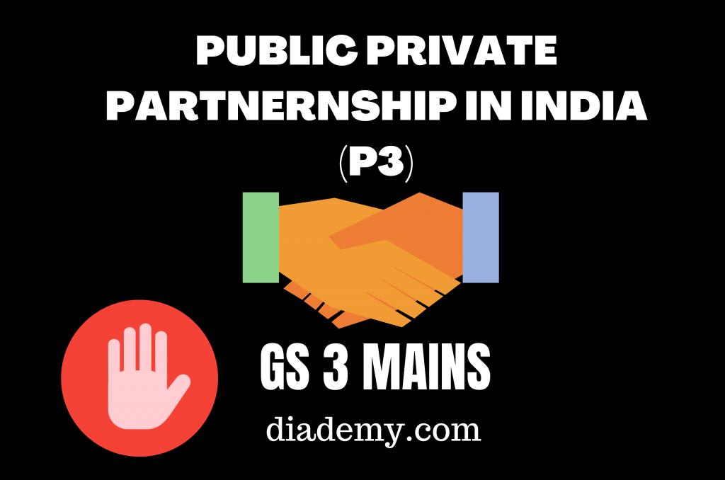 PUBLIC PRIVATE PARTNERNSHIP IN INDIA (P3)