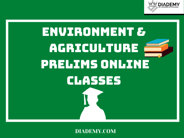 ENVIRONMENT & AGRICULUTRE For UPSC