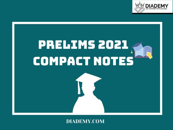 PRELIMS 2021 COMPACT NOTES